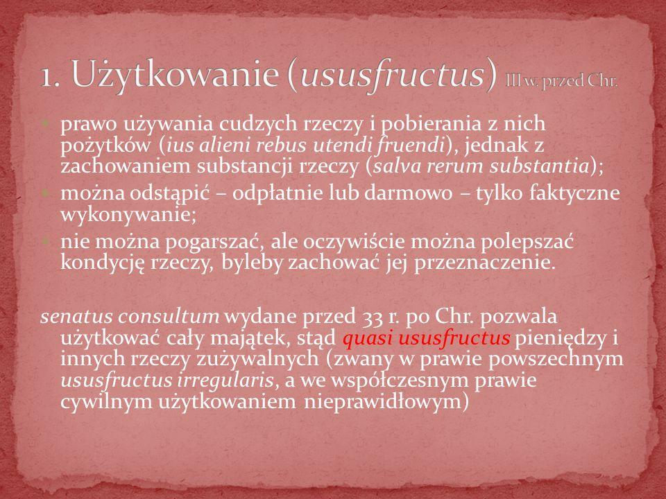 1. Użytkowanie (ususfructus) III w. przed Chr.