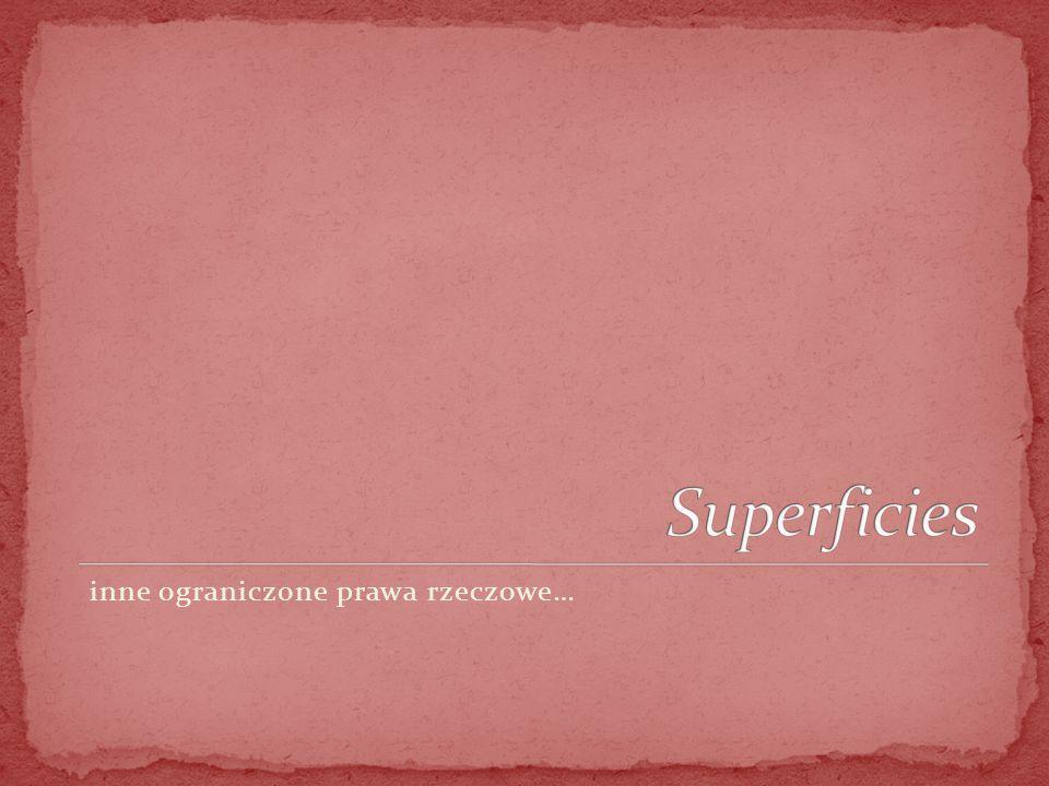 Superficies inne ograniczone prawa rzeczowe…