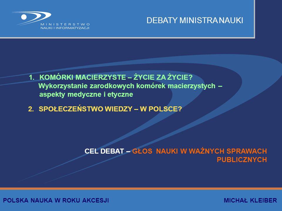 DEBATY MINISTRA NAUKI KOMÓRKI MACIERZYSTE – ŻYCIE ZA ŻYCIE