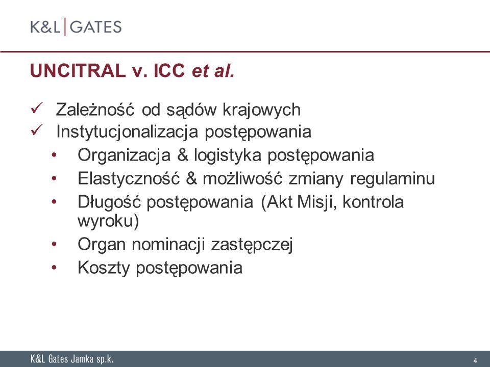 UNCITRAL v. ICC et al. Zależność od sądów krajowych