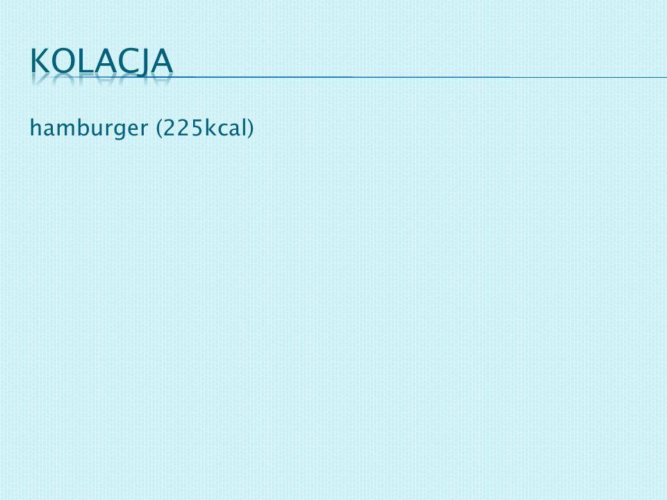 kolacja hamburger (225kcal)