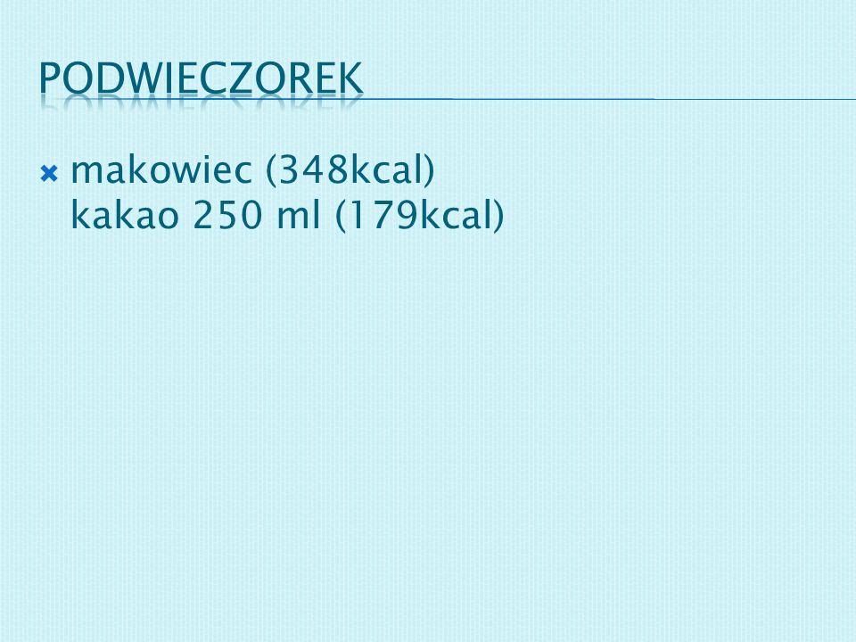 podwieczorek makowiec (348kcal) kakao 250 ml (179kcal)