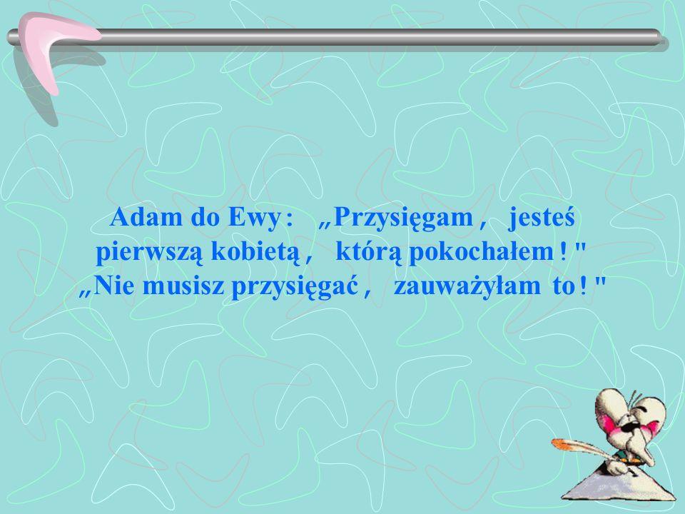 """Adam do Ewy: """"Przysięgam, jesteś pierwszą kobietą, którą pokochałem"""