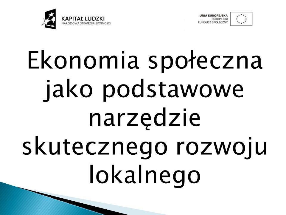 Ekonomia społeczna jako podstawowe narzędzie skutecznego rozwoju lokalnego
