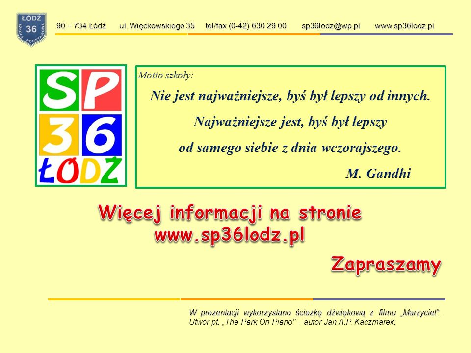 Więcej informacji na stronie www.sp36lodz.pl Zapraszamy