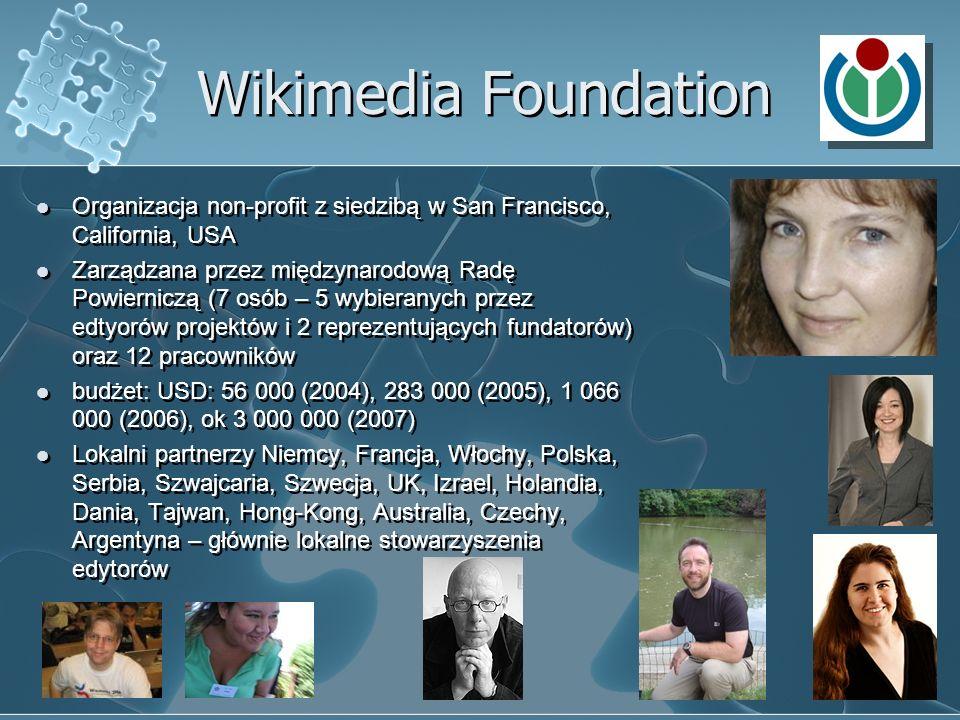 Wikimedia Foundation Organizacja non-profit z siedzibą w San Francisco, California, USA.