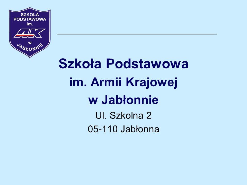 Szkoła Podstawowa im. Armii Krajowej w Jabłonnie Ul. Szkolna 2