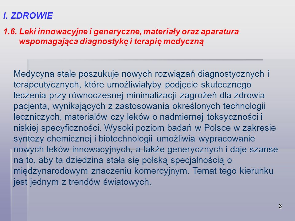 I. ZDROWIE 1.6. Leki innowacyjne i generyczne, materiały oraz aparatura. wspomagająca diagnostykę i terapię medyczną.