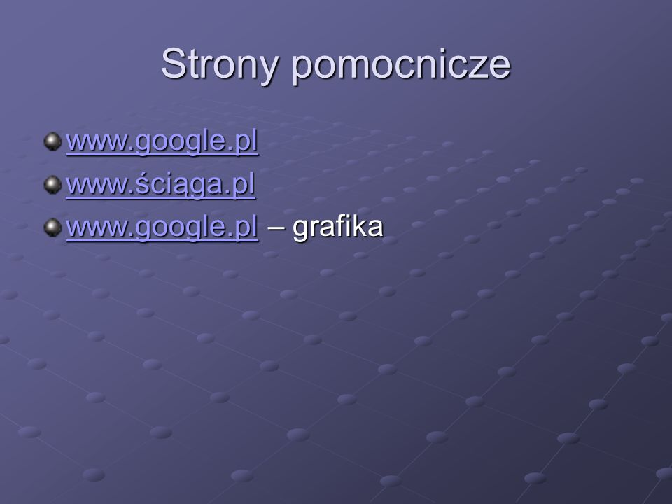Strony pomocnicze www.google.pl www.ściąga.pl www.google.pl – grafika