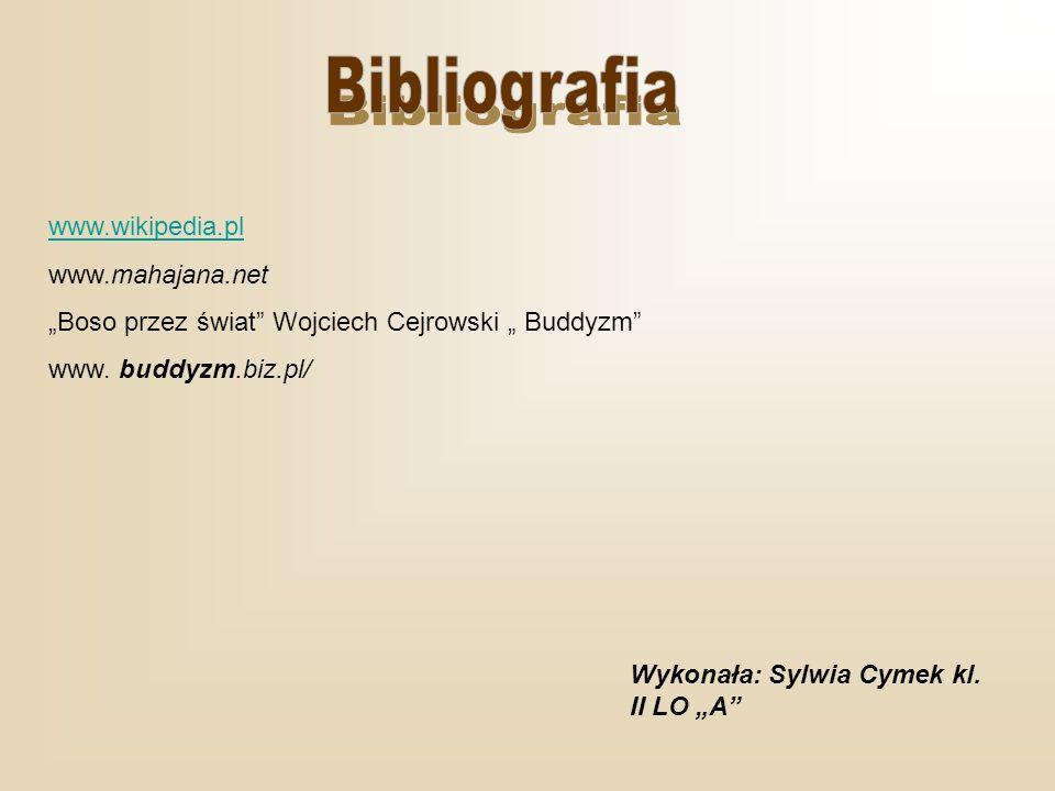 Bibliografia www.wikipedia.pl www.mahajana.net