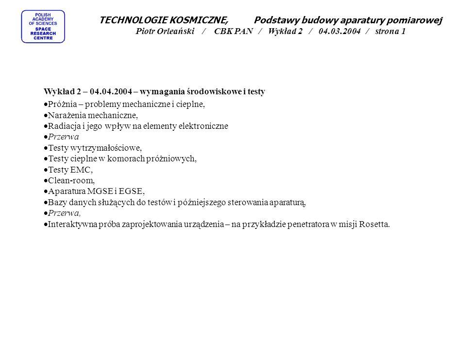 TECHNOLOGIE KOSMICZNE, Podstawy budowy aparatury pomiarowej Piotr Orleański / CBK PAN / Wykład 2 / 04.03.2004 / strona 1