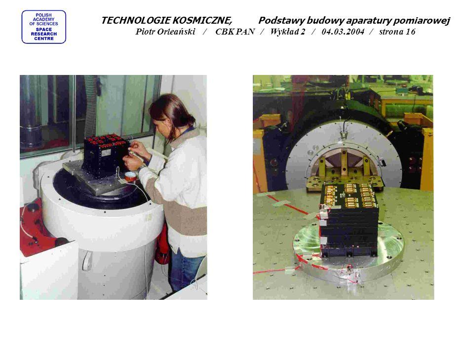 TECHNOLOGIE KOSMICZNE, Podstawy budowy aparatury pomiarowej Piotr Orleański / CBK PAN / Wykład 2 / 04.03.2004 / strona 16