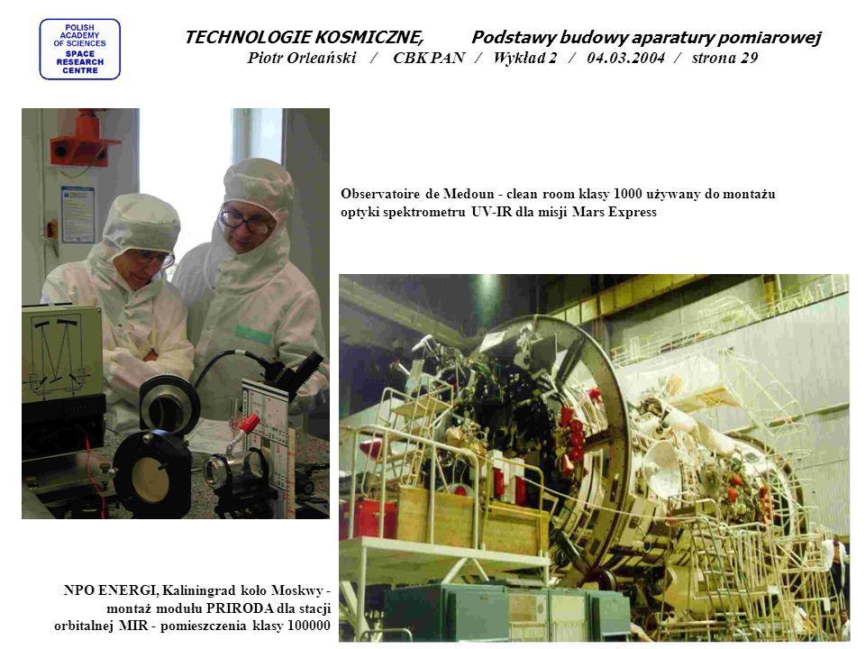 TECHNOLOGIE KOSMICZNE, Podstawy budowy aparatury pomiarowej Piotr Orleański / CBK PAN / Wykład 2 / 04.03.2004 / strona 29