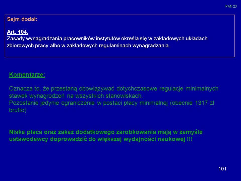 PAN 23Sejm dodał: Art. 104. Zasady wynagradzania pracowników instytutów określa się w zakładowych układach.