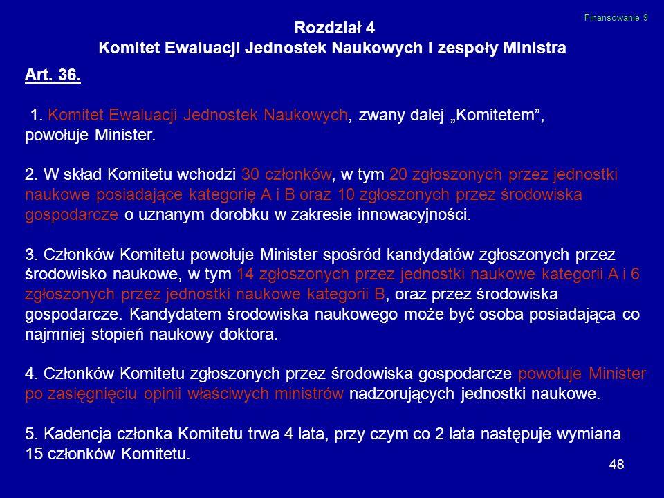 Komitet Ewaluacji Jednostek Naukowych i zespoły Ministra