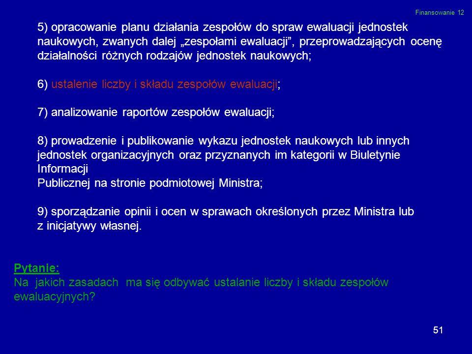 5) opracowanie planu działania zespołów do spraw ewaluacji jednostek