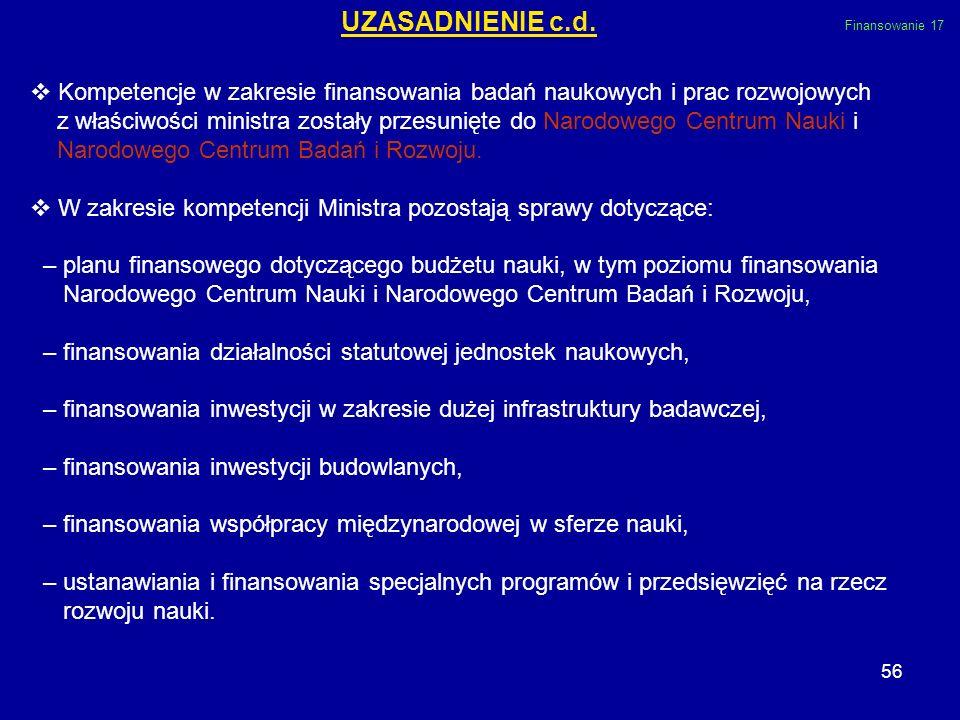 UZASADNIENIE c.d.Finansowanie 17. Kompetencje w zakresie finansowania badań naukowych i prac rozwojowych.