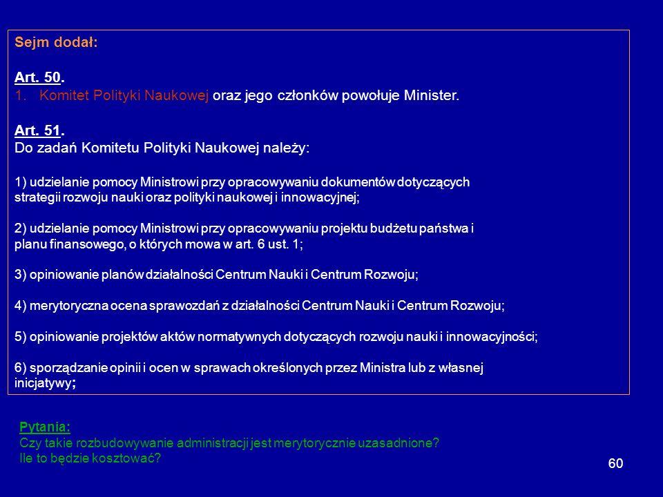 Komitet Polityki Naukowej oraz jego członków powołuje Minister.