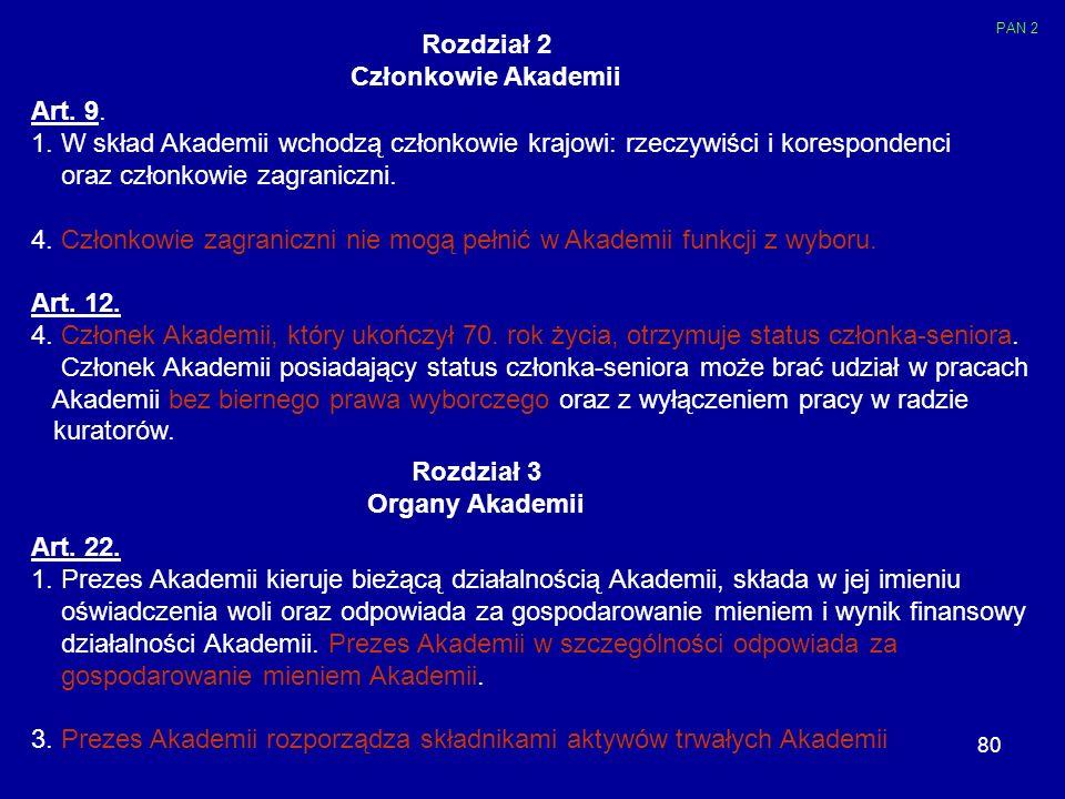 Rozdział 2 Członkowie Akademii Rozdział 3 Organy Akademii