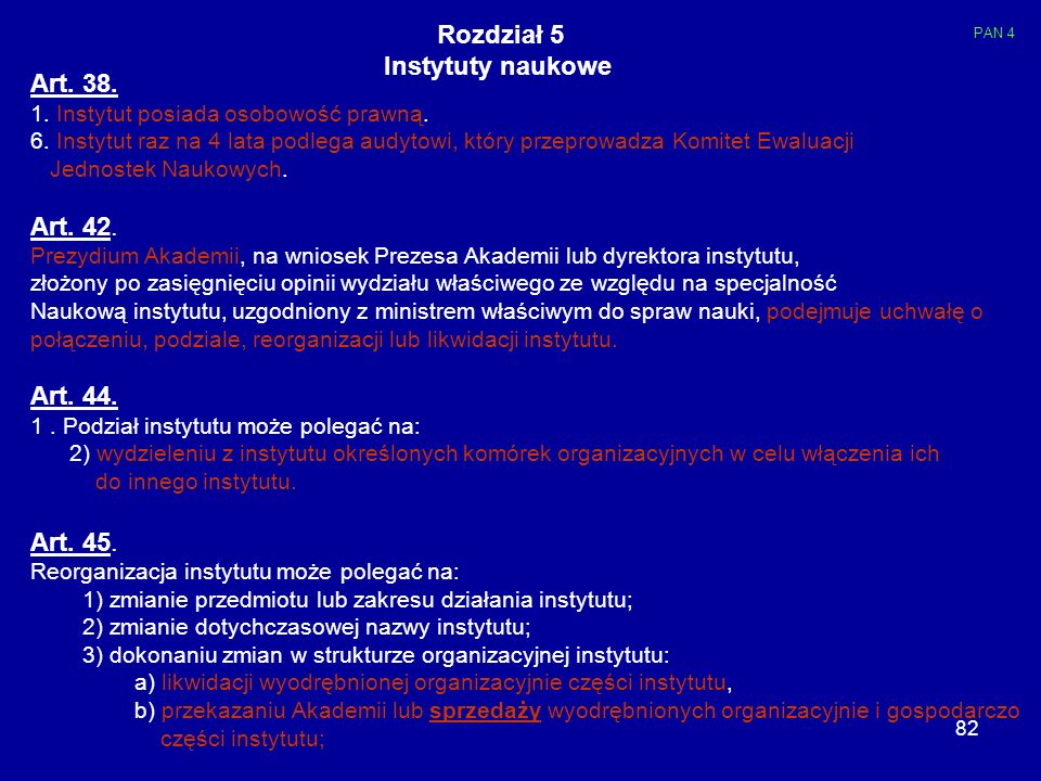 Rozdział 5 Instytuty naukowe Art. 38. Art. 42. Art. 44. Art. 45.