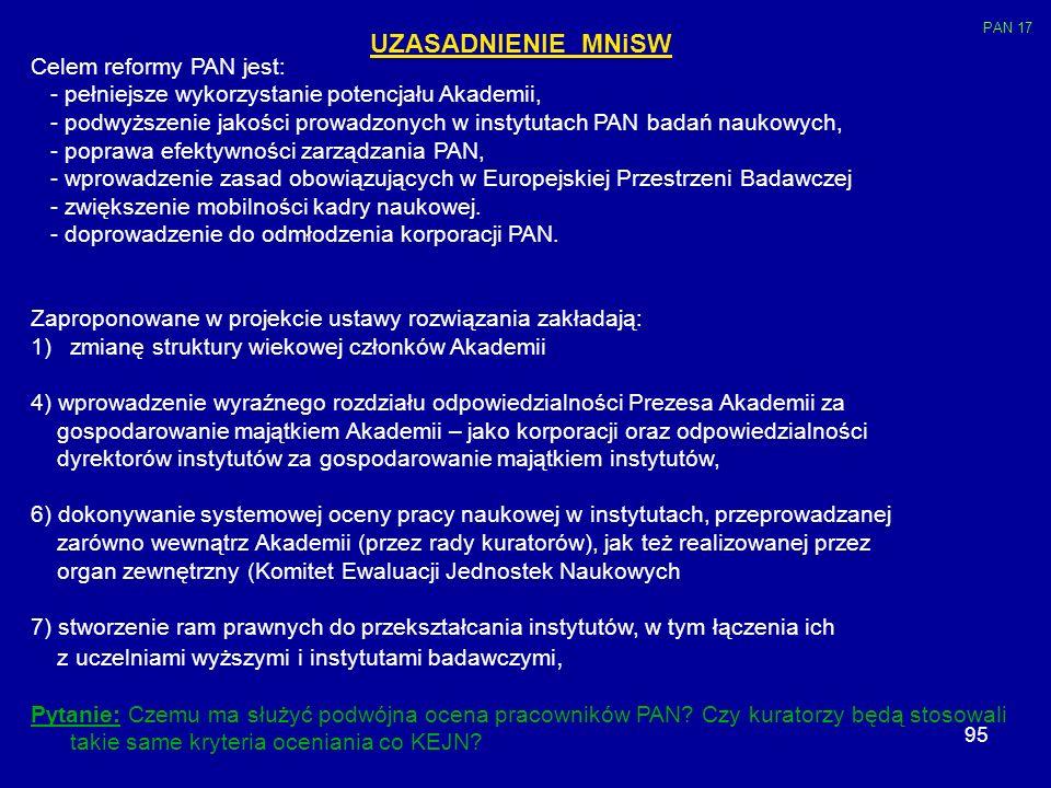 UZASADNIENIE MNiSW Celem reformy PAN jest: