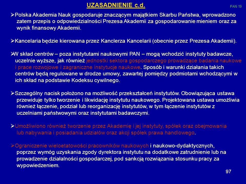 UZASADNIENIE c.d.PAN 19. Polska Akademia Nauk gospodaruje znaczącym majątkiem Skarbu Państwa, wprowadzono.