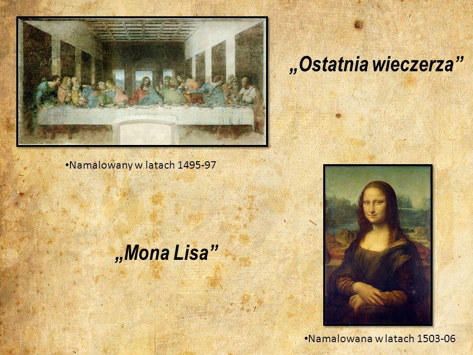 """""""Ostatnia wieczerza """"Mona Lisa Namalowany w latach 1495-97"""