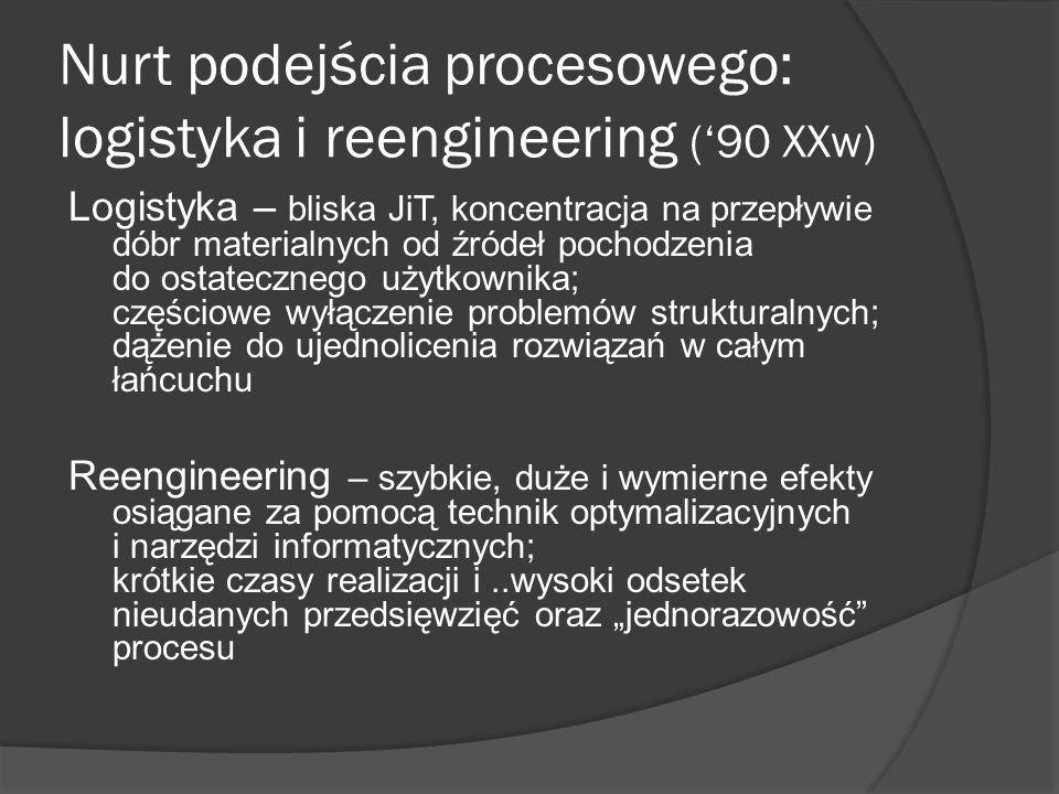 Nurt podejścia procesowego: logistyka i reengineering ('90 XXw)