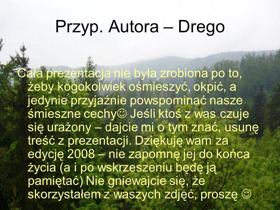 Przyp. Autora – Drego