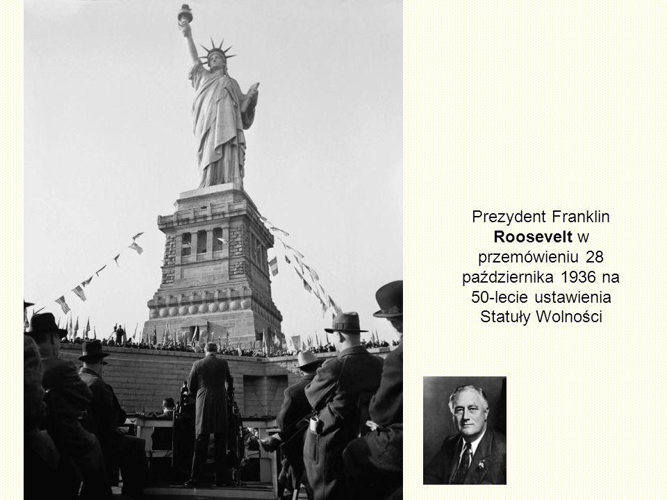 Prezydent Franklin Roosevelt w przemówieniu 28 października 1936 na 50-lecie ustawienia Statuły Wolności