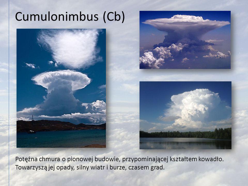 Cumulonimbus (Cb) Potężna chmura o pionowej budowie, przypominającej kształtem kowadło.