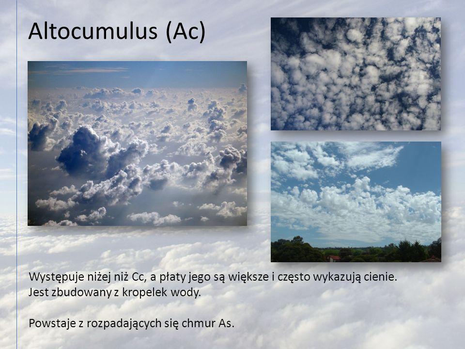 Altocumulus (Ac) Występuje niżej niż Cc, a płaty jego są większe i często wykazują cienie. Jest zbudowany z kropelek wody.