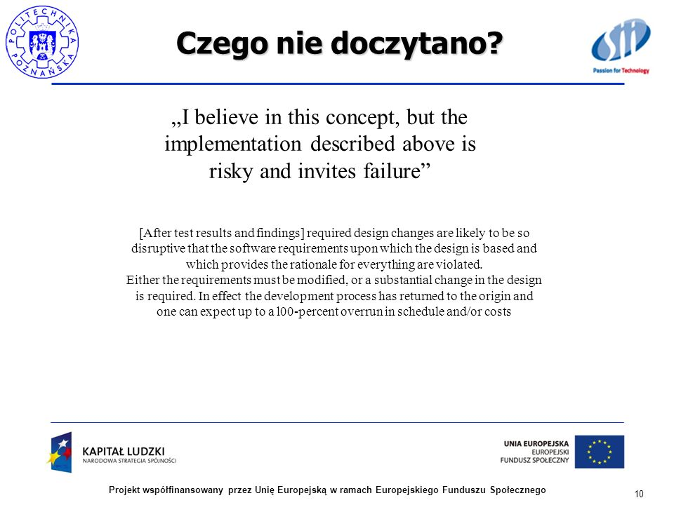"Czego nie doczytano ""I believe in this concept, but the implementation described above is risky and invites failure"