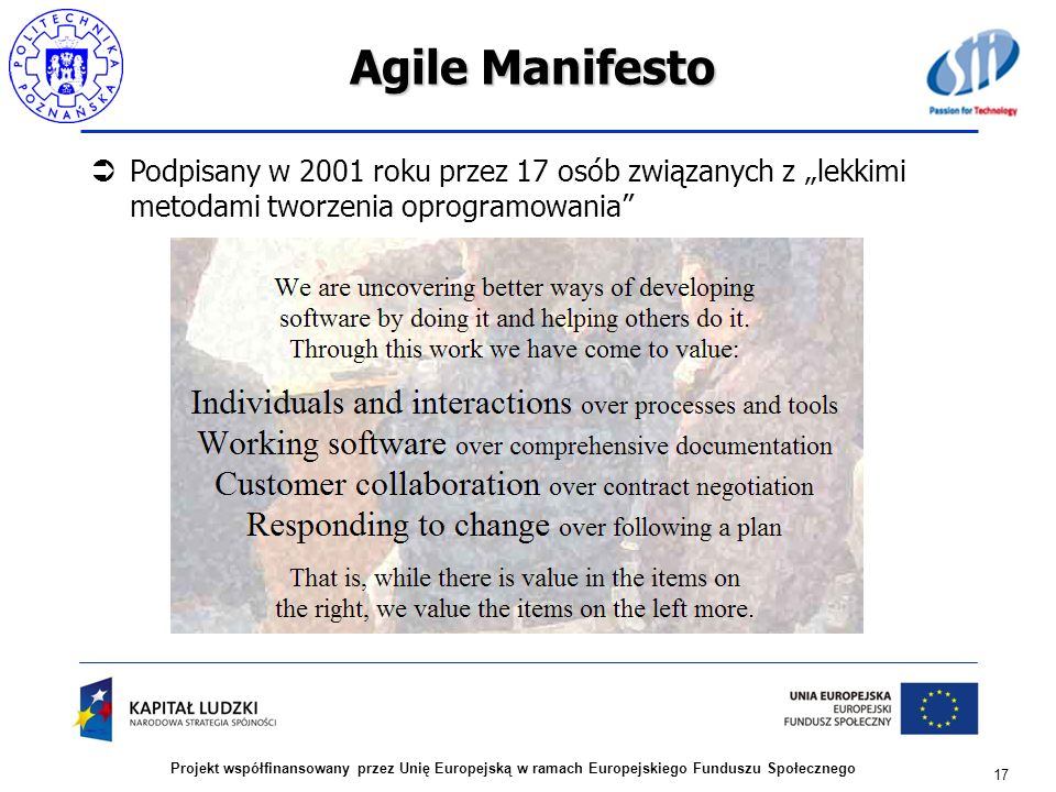 """Agile Manifesto Podpisany w 2001 roku przez 17 osób związanych z """"lekkimi metodami tworzenia oprogramowania"""