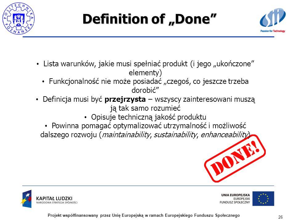 """Definition of """"Done Lista warunków, jakie musi spełniać produkt (i jego """"ukończone elementy)"""