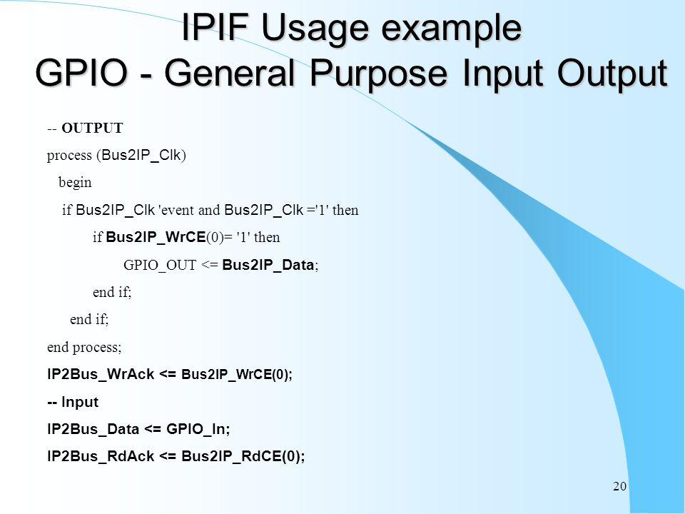IPIF Usage example GPIO - General Purpose Input Output