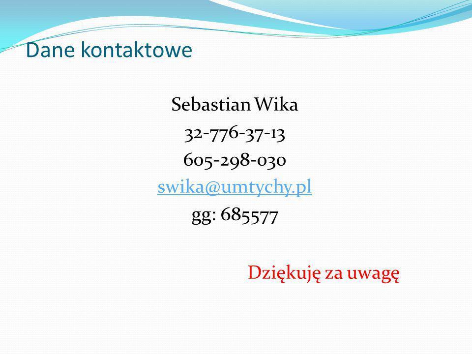 Sebastian Wika 32-776-37-13 605-298-030 swika@umtychy.pl gg: 685577