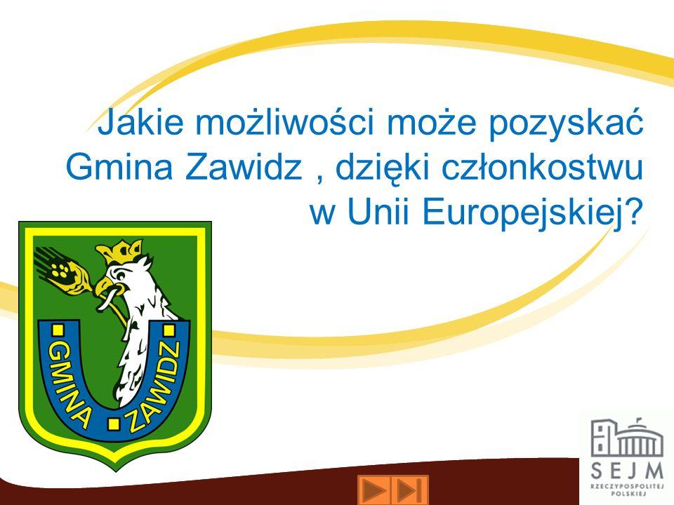 Jakie możliwości może pozyskać Gmina Zawidz , dzięki członkostwu w Unii Europejskiej