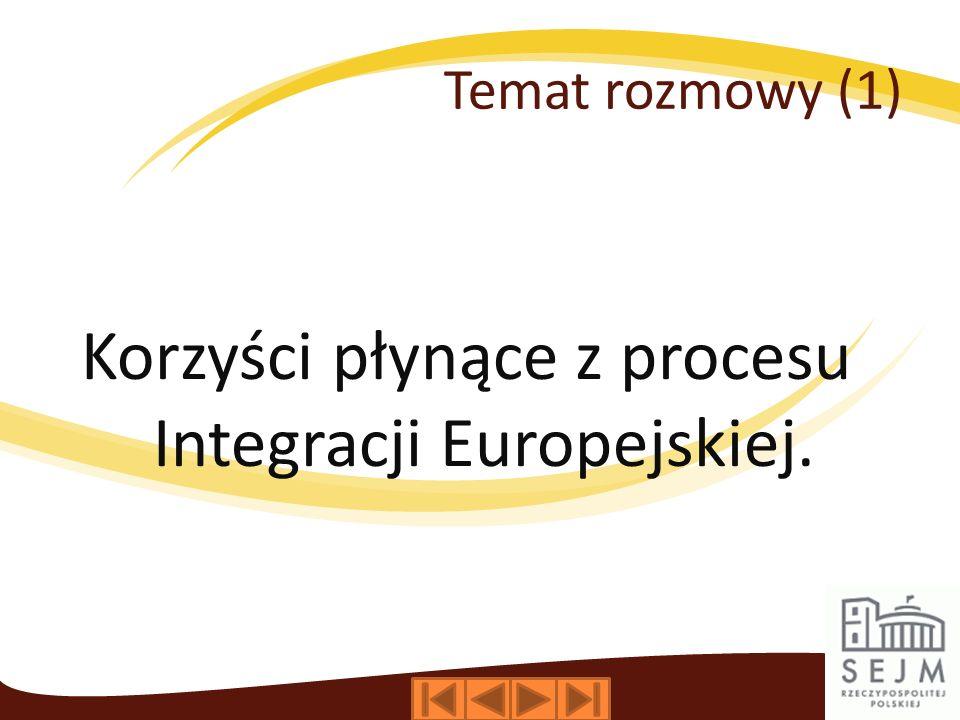 Korzyści płynące z procesu Integracji Europejskiej.