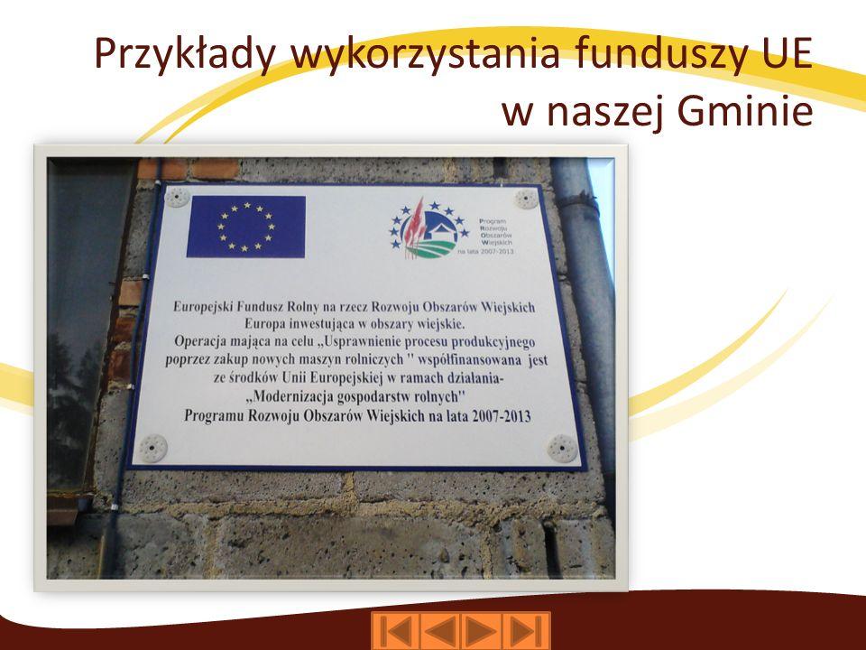 Przykłady wykorzystania funduszy UE w naszej Gminie