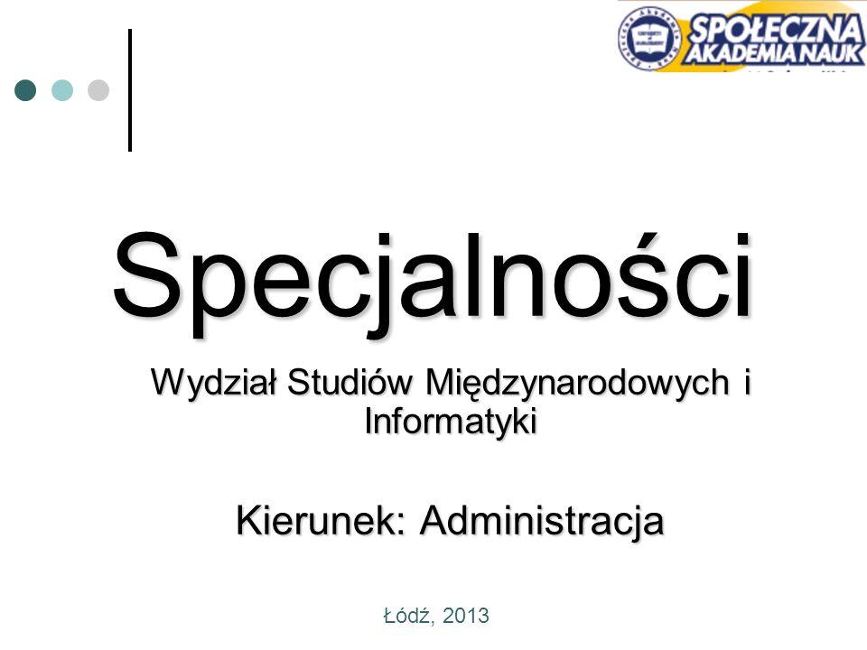 Wydział Studiów Międzynarodowych i Informatyki Kierunek: Administracja