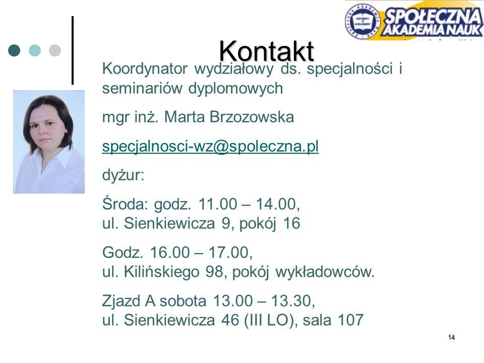 Kontakt Koordynator wydziałowy ds. specjalności i seminariów dyplomowych. mgr inż. Marta Brzozowska.