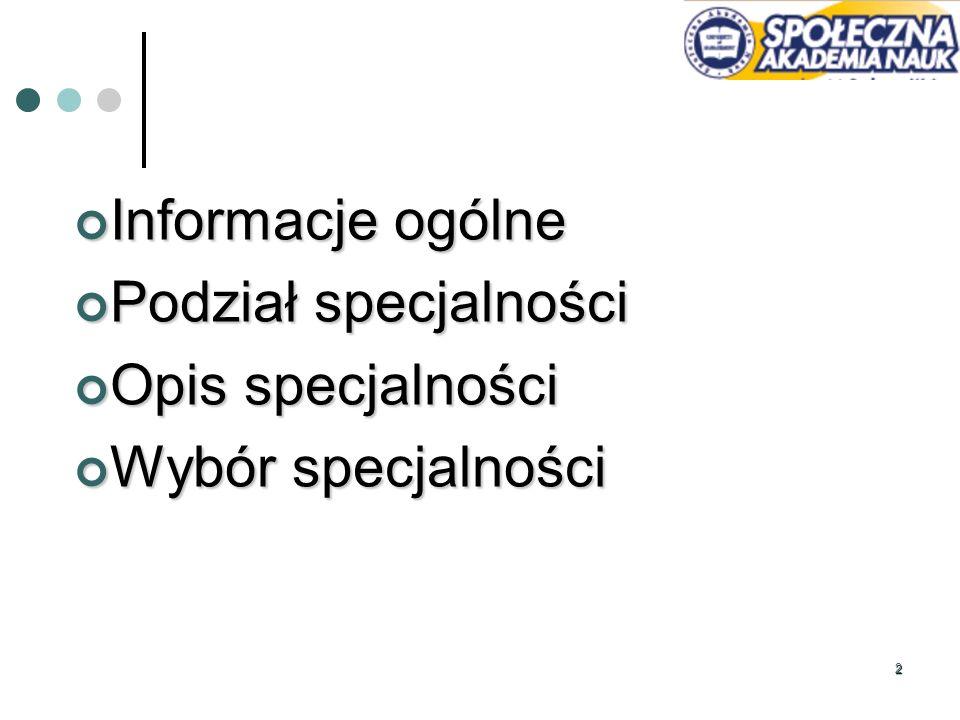 Informacje ogólne Podział specjalności Opis specjalności Wybór specjalności