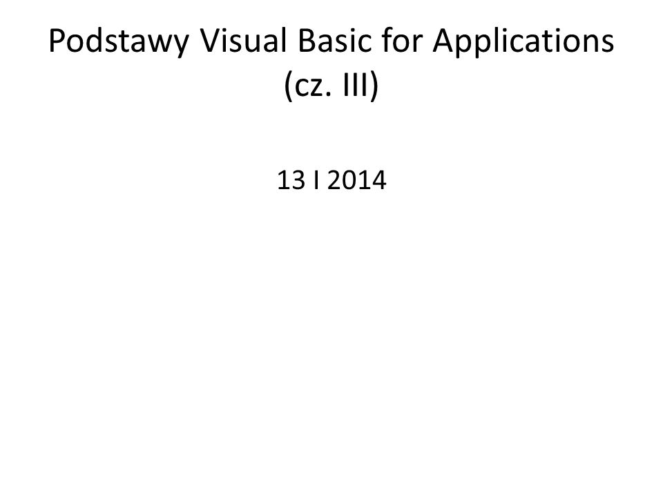 Podstawy Visual Basic for Applications (cz. III)