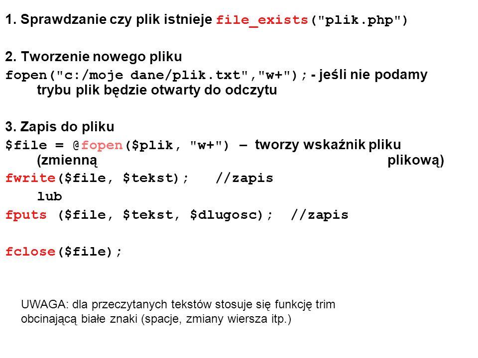 1. Sprawdzanie czy plik istnieje file_exists( plik.php )