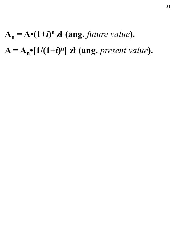 An = A•(1+i)n zł (ang. future value).