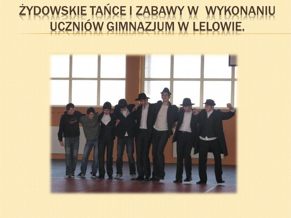 Żydowskie tańce i zabawy w wykonaniu uczniów Gimnazjum w lelowie.