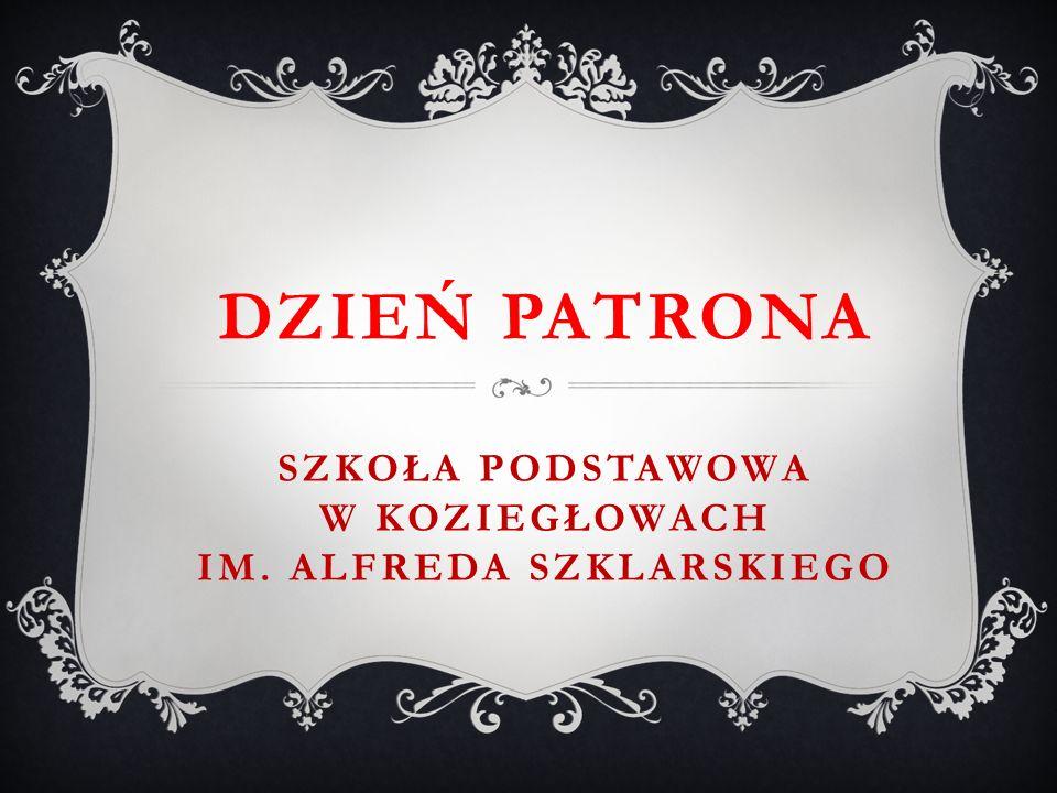 Dzień Patrona szkoła podstawowa w Koziegłowach IM. Alfreda Szklarskiego