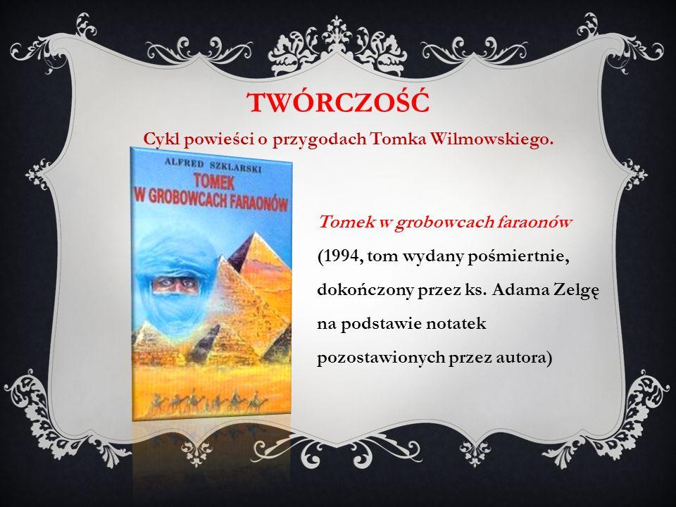Cykl powieści o przygodach Tomka Wilmowskiego.