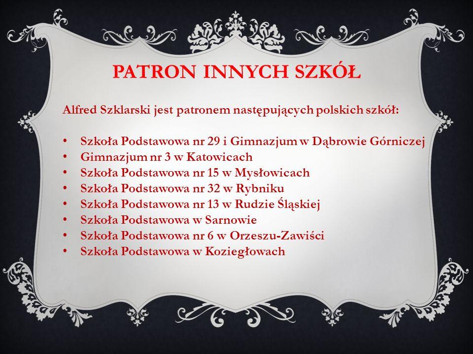 Patron innych szkół Alfred Szklarski jest patronem następujących polskich szkół: Szkoła Podstawowa nr 29 i Gimnazjum w Dąbrowie Górniczej.
